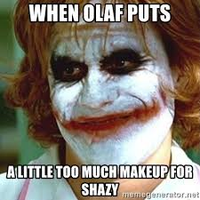 when olaf puts a little too much makeup
