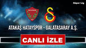 Hatayspor Galatasaray Maçı Canlı İzle Şifresiz Bein Sports 1 Bedava  Taraftarium24 Hatay GS Canlı Maç İzle - Haber EA