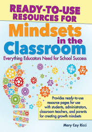 ready to use resources for mindsets in the clroom provides educators with tools they need to help students change their thinking about their abilities