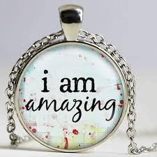 i am amazing inspirational e pendant necklace gl art print jewelry charm inspiration teacher statement pendant