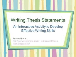 Writing A Thesis Statement Writing Thesis Statements Ppt Video Online Download