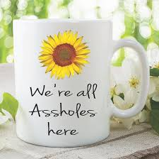 office mugs. Beautiful Office Funny Novelty Mugs Weu0027re All Assholes Here Work Cup Office Coffee Mug  Tea In O