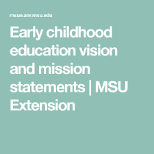 Early Childhood Education Vision And Mission Statements