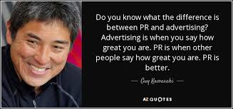 Pr Quotes Stunning Guy Kawasaki Quote Do You Know What The Difference Is Between PR And