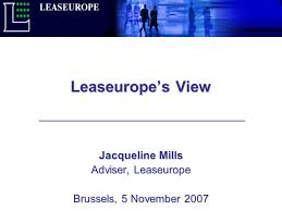 Leaseurope's View Jacqueline Mills Adviser, Leaseurope Brussels, 5 November  ppt download