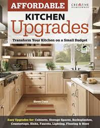 Kitchen Upgrades Affordable Kitchen Upgrades Book By Steve Slavik Diane Cory