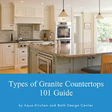 types of granite countertops 101 guide by aqua kitchen and bath design center wayne nj