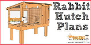 rabbit hutch plans step by step plans