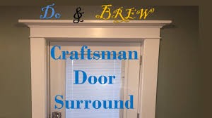 Craftsman Style Surround - Entry Door - YouTube