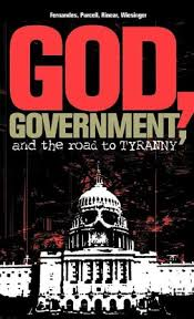 God, Government, and the Road to Tyranny: A Christian View of Government and Morality: Phil Fernandes, Eric Purcell, Rorri Wiesinger: 9781591602682 - Christianbook.com