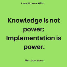 Knowledge Is Power Quote Fascinating Knowledge Is Not Power Implementation Is Power Success