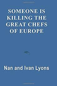 Someone Is Killing the Great Chefs of Europe (Natasha O'Brien and Millie  Ogden, book 1) by Ivan Lyons and Nan Lyons