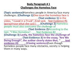 homelessness what challenges do the homeless face in what ways  body paragraph 1 challenges the homeless face topic sentence homeless people in america
