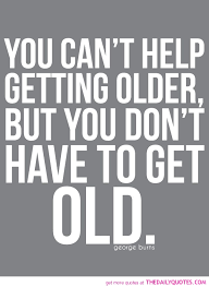 Old Quotes Unique Georgeburnsquotegettingoldquotespicturesgoodlifesayings