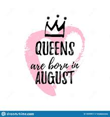 Popular Phrase Queens Are Born In August With Freehand Crown And
