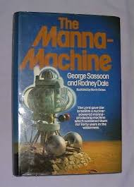 The Manna Machine by George Sassoon
