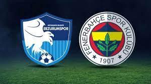 BB Erzurumspor - Fenerbahçe karşılaşmasının ilk 11'leri belli oldu