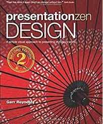 presentation zen design simple design principles and techniques to enhance your presentations 2nd edition