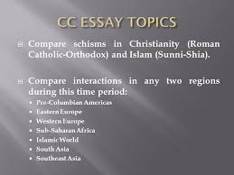 post classical age th century ce to ce characteristics ppt  cc essay topics compare schisms in christianity r catholic orthodox and islam