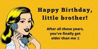 Funny Brother Quotes Amazing Birthday Wishes For Brother 48 Funniest Happy Birthday Wishes [48]