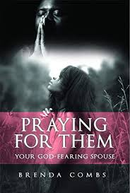 READ [PDF]] Praying for Them: Your God-Fearing Spouse by Brenda Comb