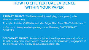 a guide to writing the literary analysis essay introduction the  how to cite textual evidence in your paper  primary source the literary work