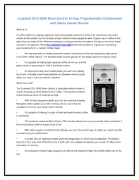 We are certainly enjoying it as cuisinart has upgraded several of the feature. Cuisinart Dcc 2600 Brew Central 14 Cup Programmable Coffeemaker With Glass Carafe Review By Jimray Nor Issuu