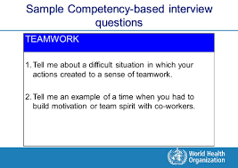 working for who objective of the presentation give an overview of 25 sample competency based interview questions