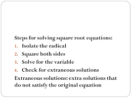 steps for solving square root equations 1 isolate the radical 2