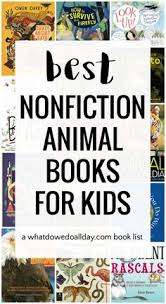 best nonfiction books for kids lots of variety with ilrations and photographs