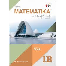 Soal, pembahasan, kunci jawaban pas/uas matematika wajib kelas 10 (x) semester 1 (gasal/ganjil) kurikulum 2013. Matematika Sma Kelas 10 Semester 2 Kelompok Wajib Shopee Indonesia