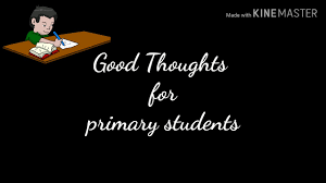Good Thoughts Primary Students Activities Motivational Quotes Practicing English Speaking