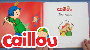 caillou books the picnic book reading for kids cartoon for kids you