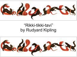 rikki tikki tavi rdquo by rudyard kipling ppt 1 ldquorikki tikki tavirdquo
