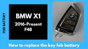2016 2019 Bmw X1 Key Battery Replacement F48 Fob Remote Youtube