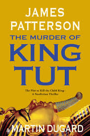 the murder of king tut by james patterson 5819756