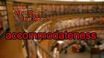 accommodateness