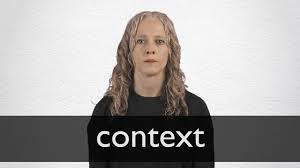 Context Definition And Meaning Collins English Dictionary
