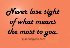 Positive Quote Stunning Positive Quote Never Lose Sight Of What