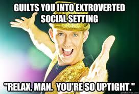 scumbag extrovert memes | quickmeme via Relatably.com