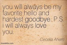 I Will Always Love You Quotes Gorgeous You Will Always Be My Favorite Hellow And Hardest Good Bye Ps I Will