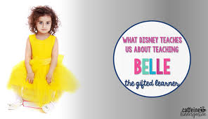 what disney teaches us about teaching belle and the gifted child