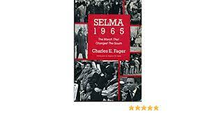Selma 1965 The March That Changed The South Beacon Paperback 695 Fager Charles 9780807004050 Amazon Com Books