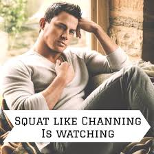 souat like channing tatum is watching