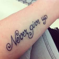 Mon Premier Tattoo Jamais Abandonner Sur Mon Braas