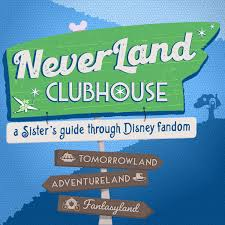Neverland Clubhouse: A Sister's Guide Through Disney Fandom