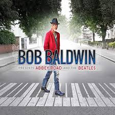 "Review - ""Bob Baldwin Presents Abbey Road and The Beatles"" - Smooth Jazz  and Smooth Soul"