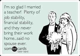 bring work home. I\u0027m So Glad I Married A Teacher! Plenty Of Job Stability, Financial Bring Work Home