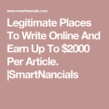 legitimate places to write online and earn up to per article  legitimate places to write online and earn up to 2000 per article