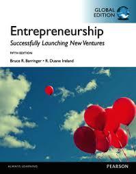 Entrepreneurship, Global Edition. Barringer, Bruce R.; Ireland, Duane  (Pearson, 2015)